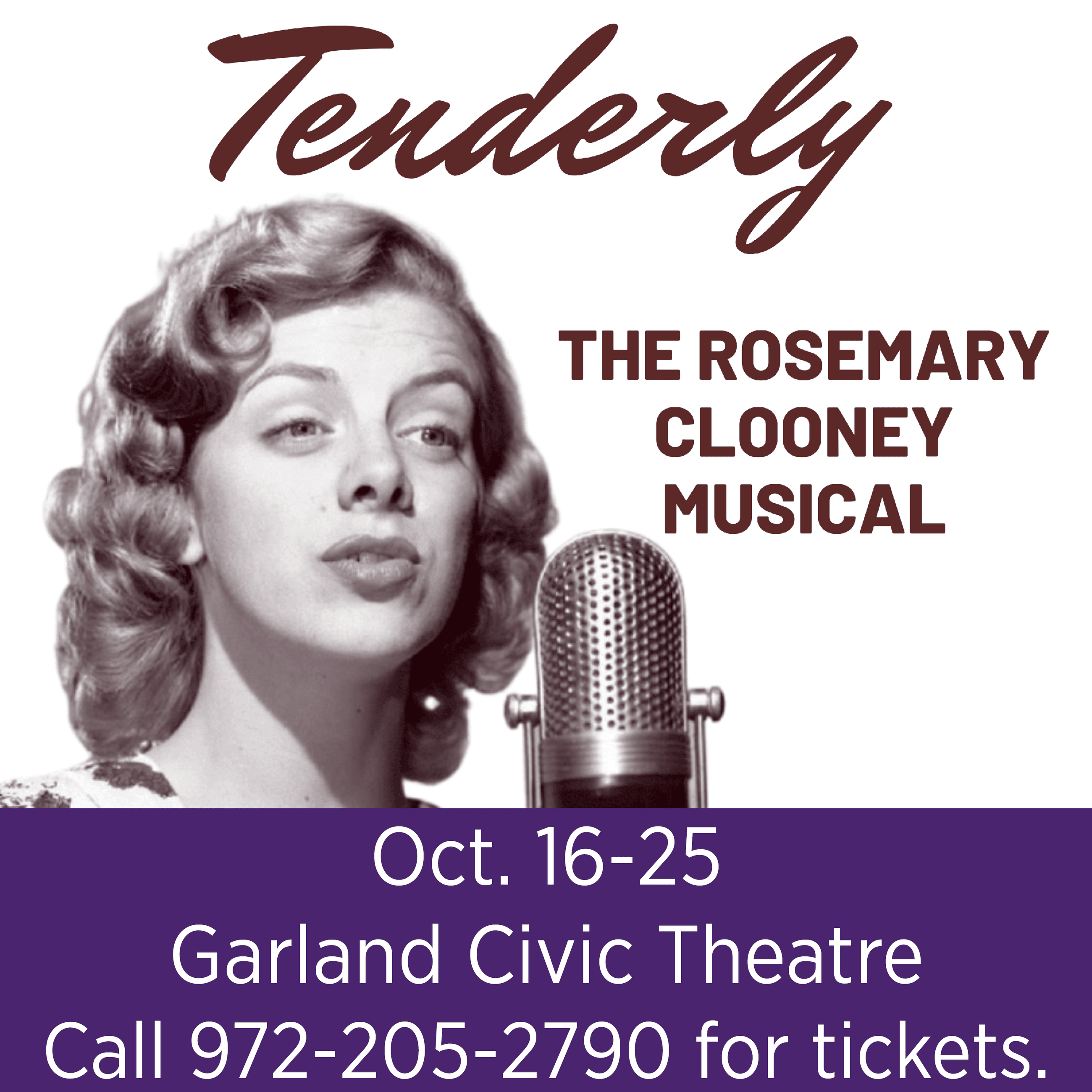 """Tenderly: The Rosemary Clooney Musical"" - For tickets, call 972-205-2790."